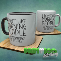 I don't like morning people, Mug